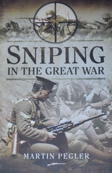Sniping in the Great War, by Martin Pegler